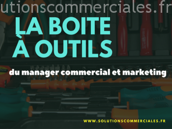 Boite à outils du manager commercial & marketing